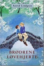 Brødrene Løvehjerte af Astrid Lindgren, ISBN 9788702023831