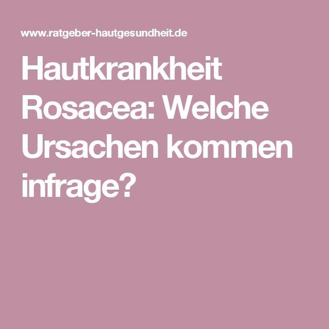 Hautkrankheit Rosacea: Welche Ursachen kommen infrage?