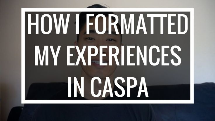 Pre-PA | How I Formatted My Experiences in CASPA!