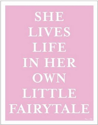 ...she lives <3: Go Girls, Inspiration, Happy Pink Quotes, Dreams, Living Life, Little Girls Rooms, Baby Girls, Fairytale, Fairies Tales