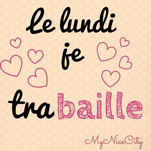 Le #lundi je trabaille ! #MyNiceCity #citation #quote #monday