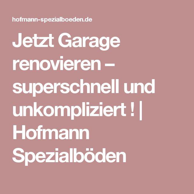 Jetzt Garage renovieren – superschnell und unkompliziert !   Hofmann Spezialböden