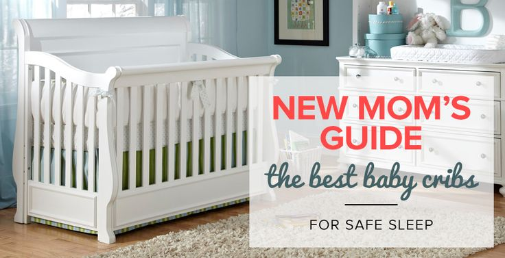 Babies spend the majority of their first months in a crib, so it's imperative to have one that's safe. Our helpful guide will make it super easy!