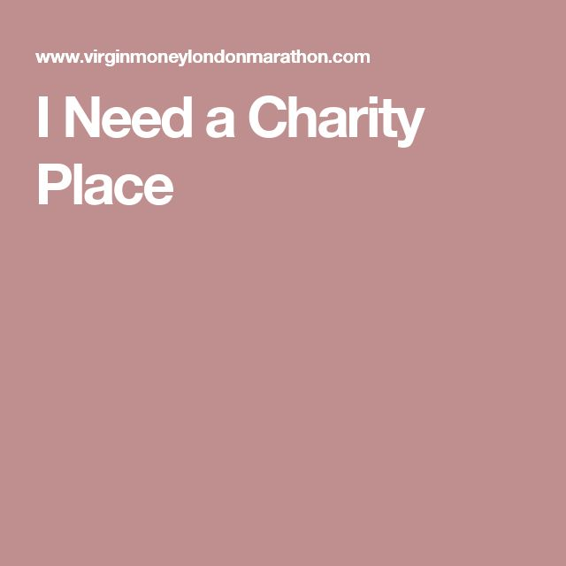 I Need a Charity Place