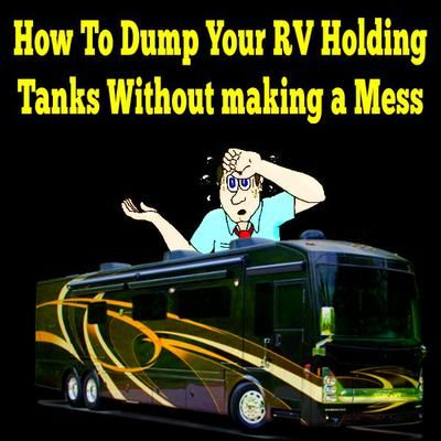 How to Dump Your RV Holding Tanks Without Making a Mess... Read More: http://www.everything-about-rving.com/how-do-i-dump-our-rvs-holding-tanks-without-making-a-mess.html Happy RVing! #5thwheel #gorving #findyouraway #rvlife #rving #rv #rvs #rvers #tailgating #classbrv #toyhauler #campervan #rvliving #camplife #fulltimerver #roadtrip #travel #tenttrailer #snowbird #camping #rvpark #hiking #motorhome #motorhomes #traveltrailer #popuptrailer #boondocking