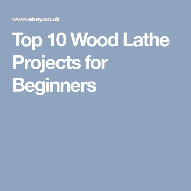 Top 10 Wood Lathe Projects For Beginners Wood Turning