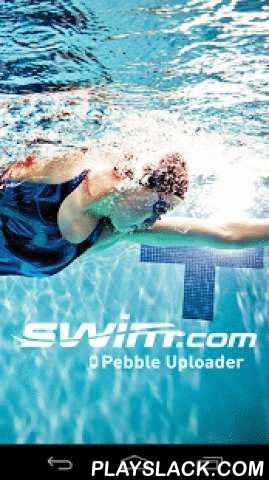 Swim.com Pebble Uploader  Android App - playslack.com , The Swim.com Pebble Uploader syncs workouts created with the Swim.com app for Pebble smartwatches. After creating a Swim.com account and downloading Swim.com for Pebble, users can seamlessly syncronize their swim workouts with the Swim.com platform. Swim.com brings all the functionality of a smart swim watch onto Pebble with the most advanced smartwatch swimming app yet. The Swim.com app automatically records distance swum, lap times…
