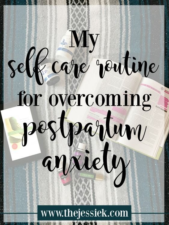 My self care routine for overcoming postpartum anxiety | The Jessie K