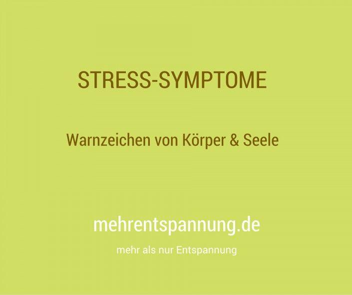 Stresssymptome: Körperliche und psychische Warnzeichen von Dauerstress und was man dagegen tun kann