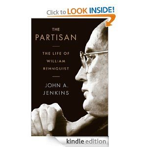Amazon.com: The Partisan: The Life of William Rehnquist eBook: John A. Jenkins: Books