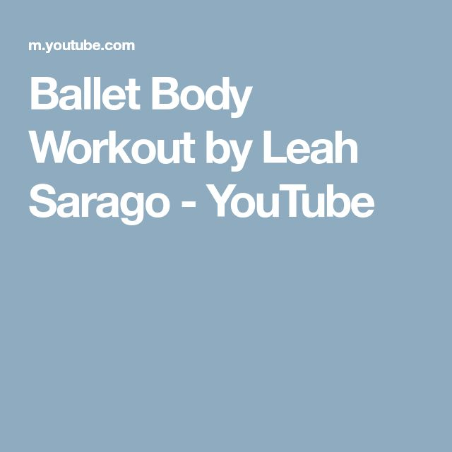 Ballet Body Workout by Leah Sarago - YouTube