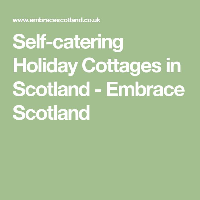 Self-catering Holiday Cottages in Scotland - Embrace Scotland