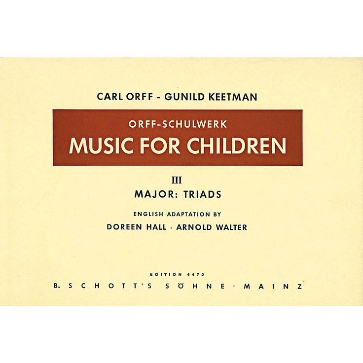 Schott Music For Children Vol 3 Major Triads by Carl Orff arr by Hall/Walter