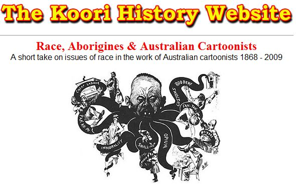The Koori History Website includes an area of work from Australian cartoonists 1868-2009 on issues of race and work. Many cartoons are satirical with some more suited to secondary education.