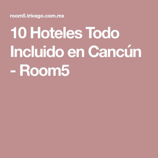 10 Hoteles Todo Incluido en Cancún - Room5