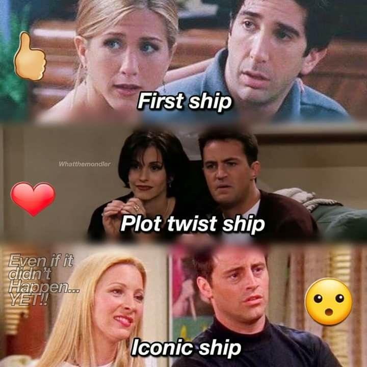 Plot Twist Ship Friends Tv Friends Episodes Funny Friend Memes