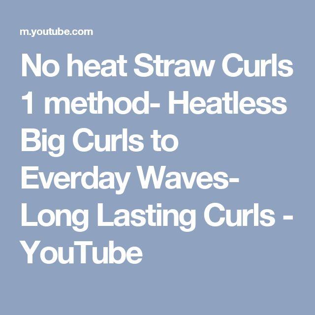 No heat Straw Curls 1 method- Heatless Big Curls to Everday Waves- Long Lasting Curls - YouTube
