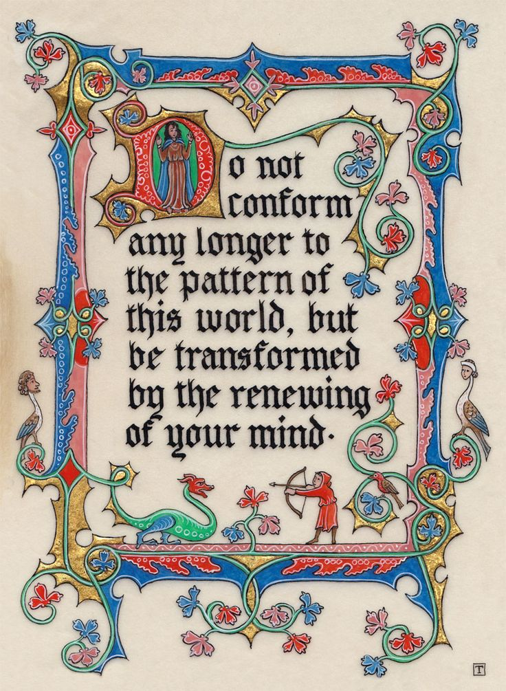 RENEW THE MIND. Illumination by Tania Crossingham. This piece is based on manuscript designs in the fourteenth century. The text comes from Romans 12:2 in the Bible.