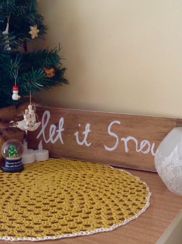 """Wooden plaque """" let it snow"""""""