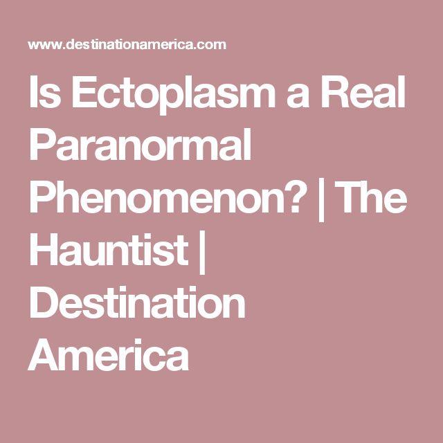 Is Ectoplasm a Real Paranormal Phenomenon? | The Hauntist | Destination America
