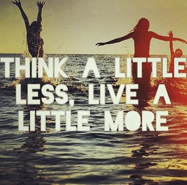Everyday motto! Don't stress, just live!