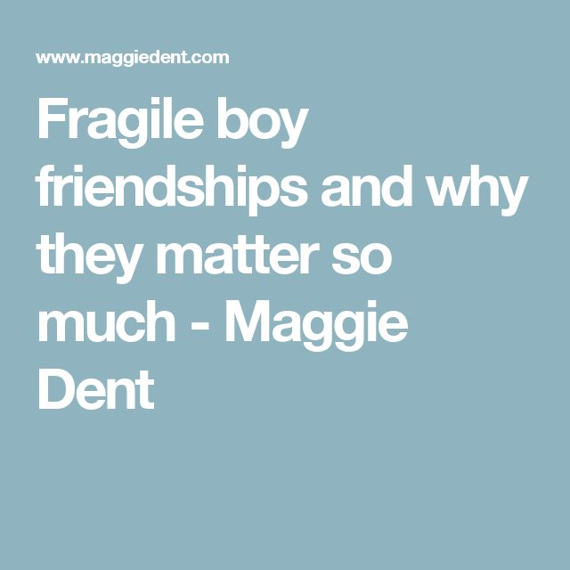 Fragile boy friendships and why they matter so much - Maggie Dent