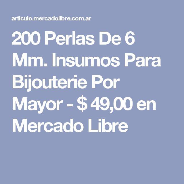 200 Perlas De 6 Mm. Insumos Para Bijouterie Por Mayor - $ 49,00 en Mercado Libre