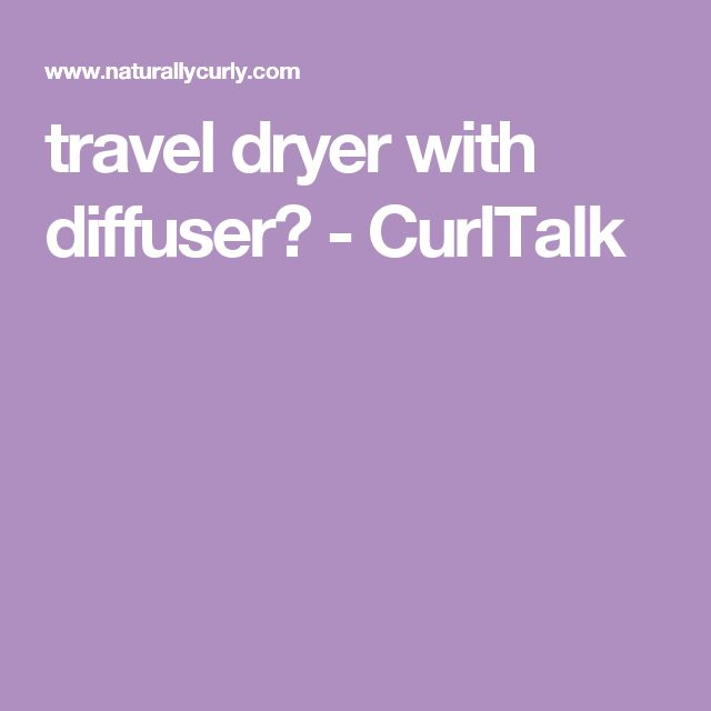 travel dryer with diffuser? - CurlTalk