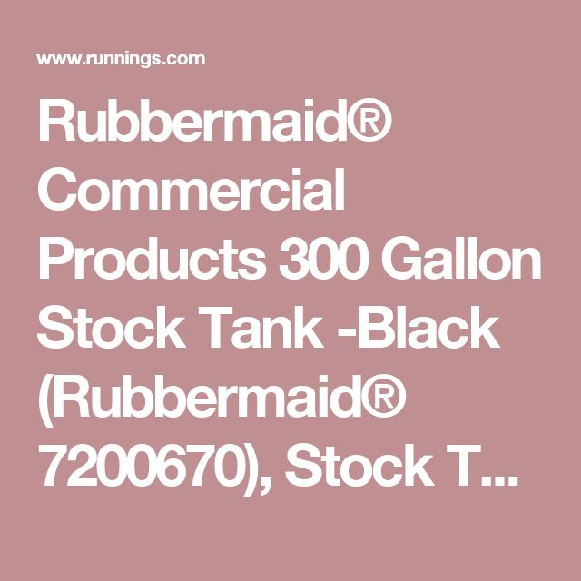 Rubbermaid® Commercial Products 300 Gallon Stock Tank -Black (Rubbermaid® 7200670), Stock Tanks | Runnings
