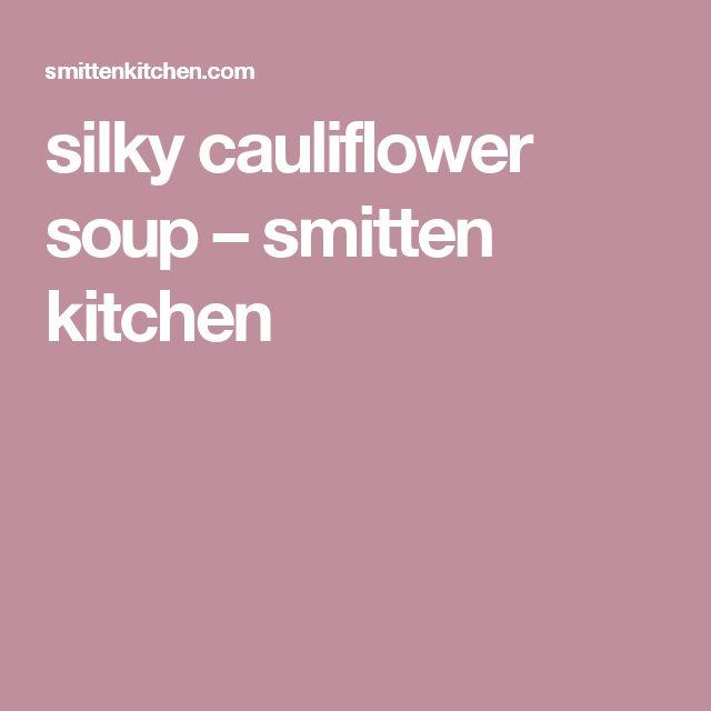 silky cauliflower soup – smitten kitchen