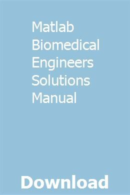 Matlab Biomedical Engineers Solutions Manual | dovedealbma