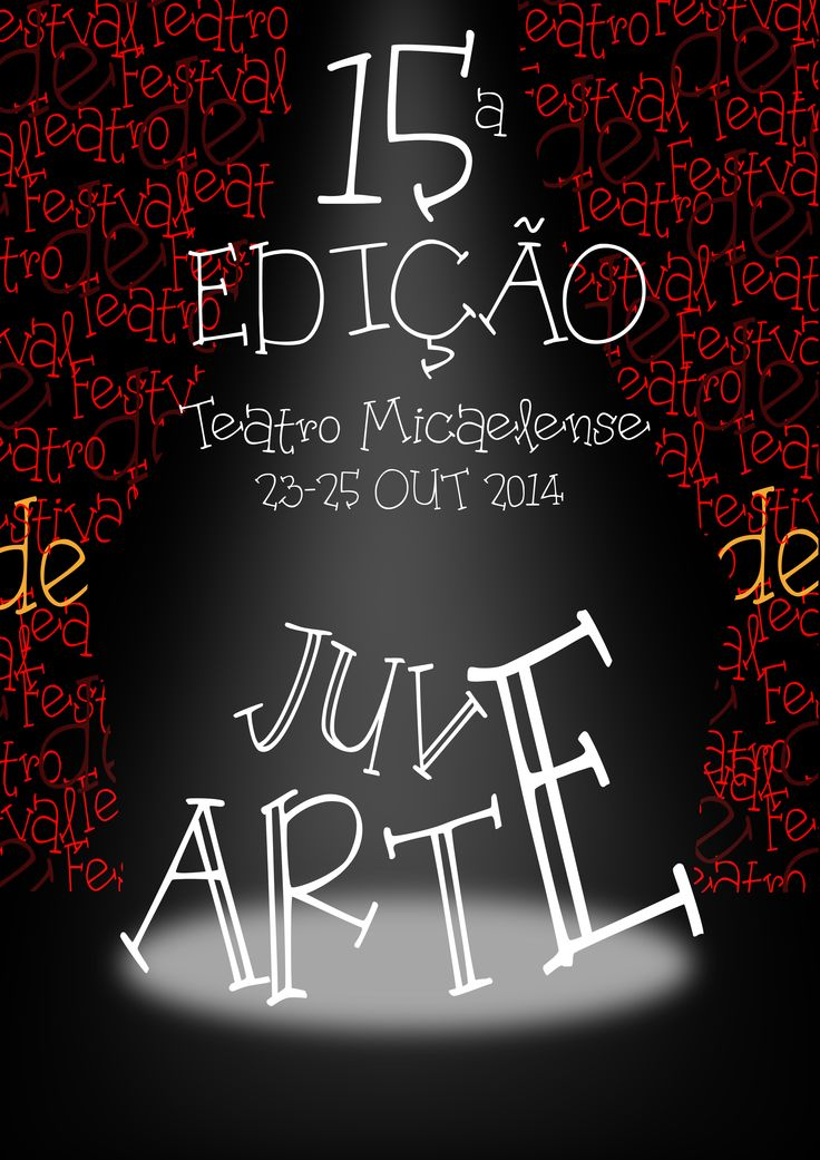 Typography poster made in class for random event (local theater festival). October 2014 Rita Pereira