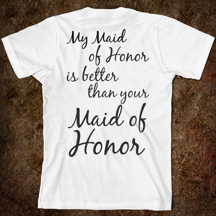 """The Front says """"Bride"""" and the Back says """"My Maid of Honor is better than your Maid of Honor"""" - Adorable wedding shirt! It is only $26.99!"""