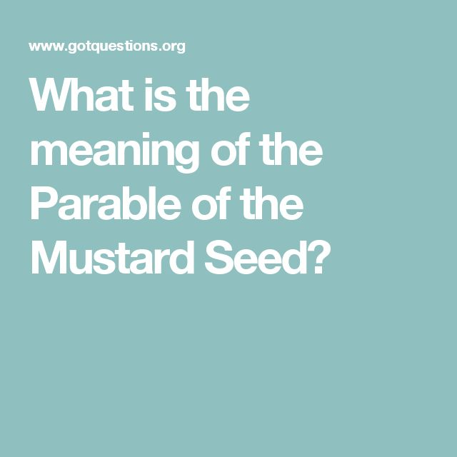 What is the meaning of the Parable of the Mustard Seed?