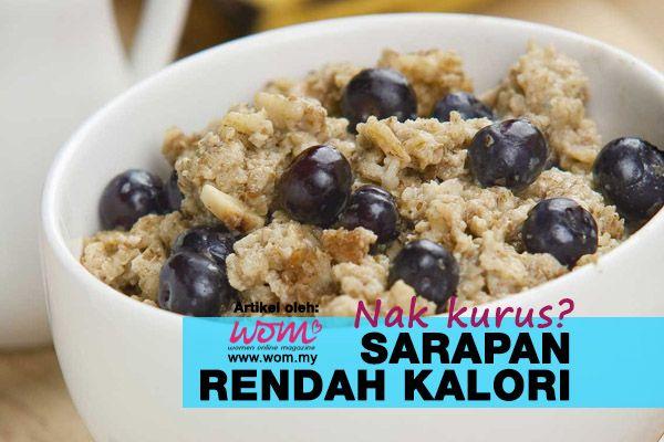 Untuk Kurus Pilihlah Sarapan Rendah Kalori   http://www.wom.my/kesihatan/petua-pemakanan/pilih-sarapan-rendah-kalori/