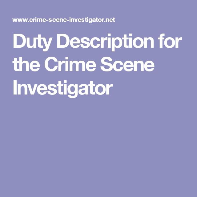 duty description for the crime scene investigator description of a crime scene investigator - Description Of A Crime Scene Investigator