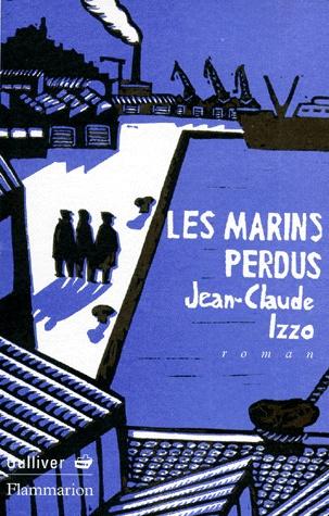 """""""Les Mrins Perdus"""" - Marinai Perduti (1997). Jean-Claude Izzo"""