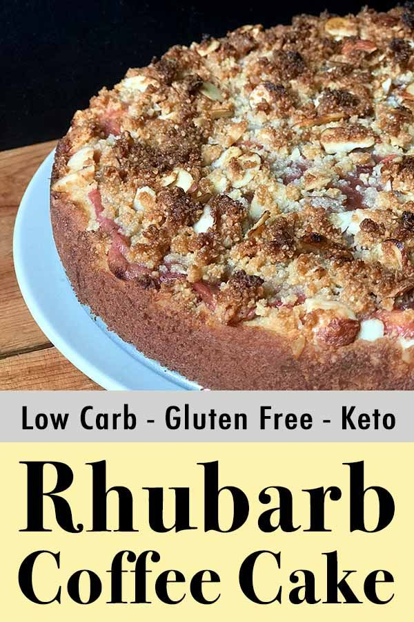 This Low Carb And Keto Coffee Cake Has A Tart Sweet Rhubarb Layer