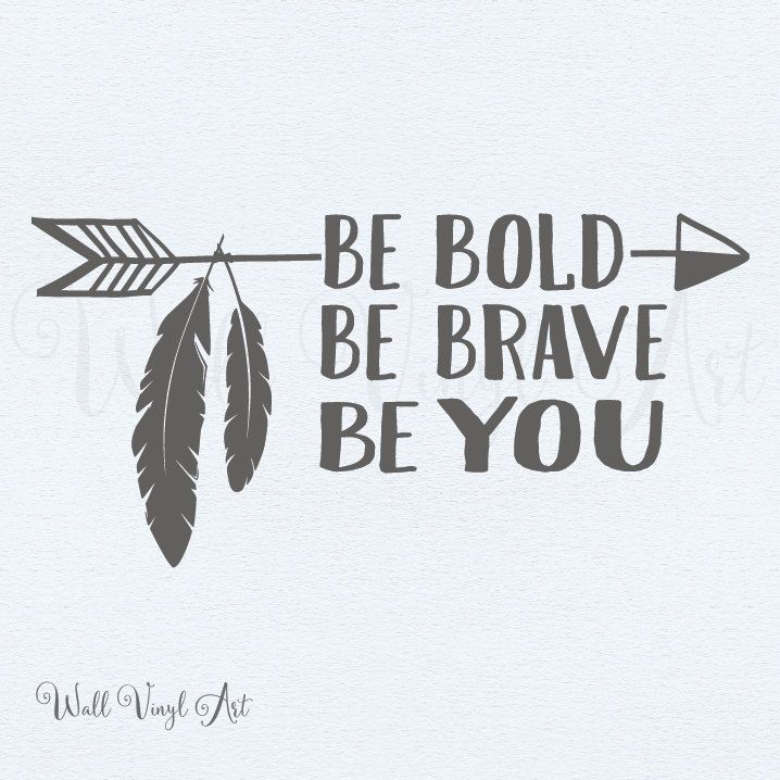 Be Bold, Be Brave, Be You Arrow Decal- Wall Art, Vinyl Decal Lettering, Wall Decal, Vinyl Lettering, Boy Wall Decal, Boho, Aztec by wallvinylart on Etsy
