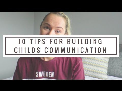 10 TIPS TO BUILD YOUR CHILDS COMMUNICATION