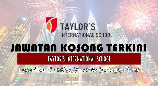 Jawatan Kosong di Taylor's International School - 28 July 2016   The latest addition to the Taylor's Education Group TAYLOR'S INTERNATIONAL SCHOOL offers a global learning experience based on the highly valued British Curriculum and focus on character building grounded in the Best of Eastern and Western Values. The School has two campuses located in Kuala Lumpur and Puchong. Catering for students from Early Years till Year 11 (age 4 to 16) the School also offers a strong tri-lingual language…