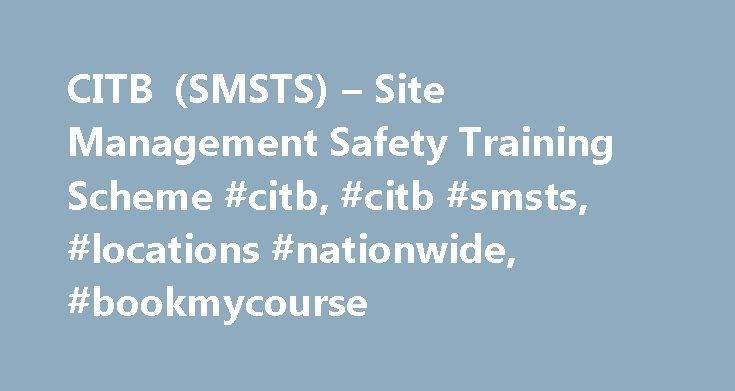 CITB (SMSTS) – Site Management Safety Training Scheme #citb, #citb #smsts, #locations #nationwide, #bookmycourse http://austin.remmont.com/citb-smsts-site-management-safety-training-scheme-citb-citb-smsts-locations-nationwide-bookmycourse/  # CITB (SMSTS) – Site Management Safety Training Scheme CITB (SMSTS) – Site Management Training Scheme: The SMSTS training course is the most popular site management training course for site managers within the construction industry. Site management…