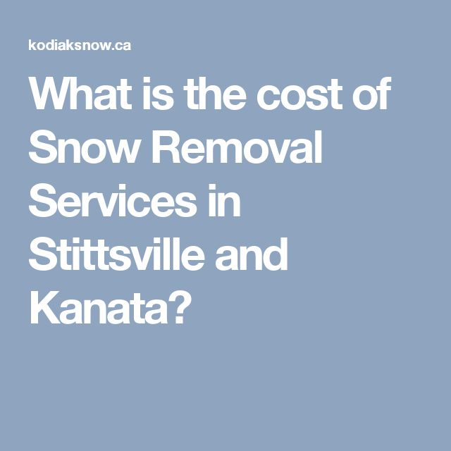 What is the cost of Snow Removal Services in Stittsville and Kanata?