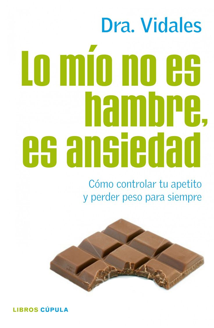 Cómo controlar tu apetito y perder peso para siempre Combate la ansiedad y pierde peso con el método de la Dra. Vidales http://www.imosver.com/es/libro/lo-mio-no-es-hambre-es-ansiedad_5210110001