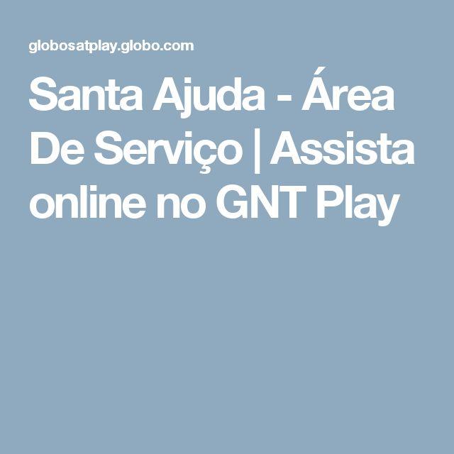 Santa Ajuda - Área De Serviço   Assista online no GNT Play