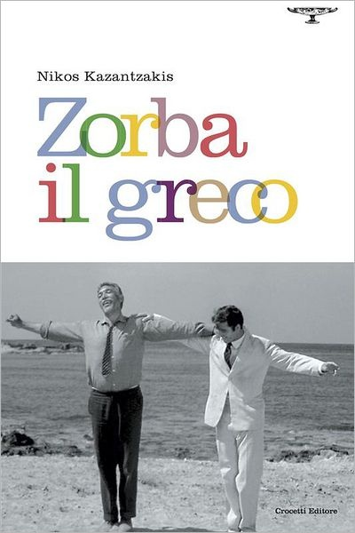 Zorba the Greek - embodiment of Jung's archetype The Lover (would be played by Javier Bardem in The Archetype Series)
