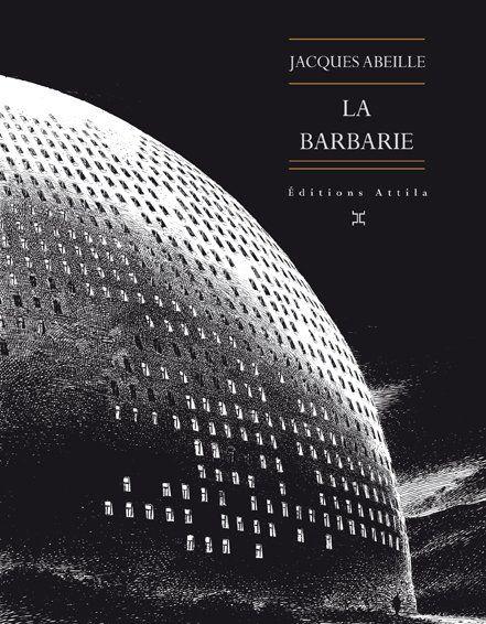 La Barbarie. Jacques Abeille, François Schuiten