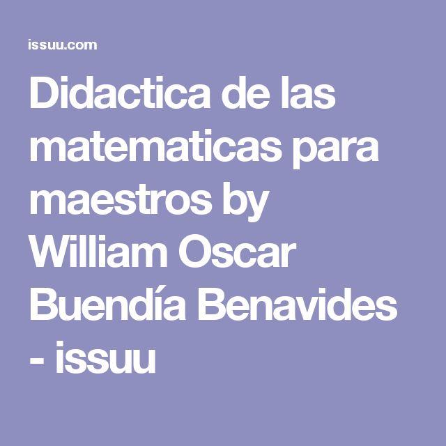 Didactica de las matematicas para maestros by William Oscar Buendía Benavides - issuu