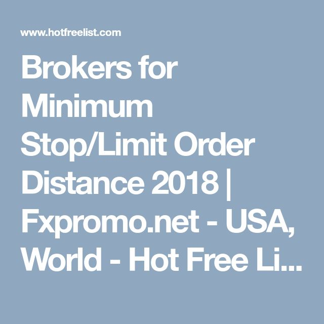 Brokers for Minimum Stop/Limit Order Distance 2018 | Fxpromo.net - USA, World - Hot Free List - Free Classified Ads
