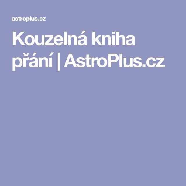 Kouzelná kniha přání | AstroPlus.cz